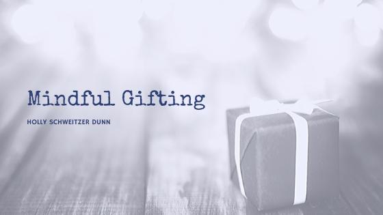 Mindful Gifting
