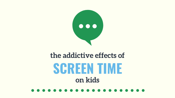 Screen addiction and kids