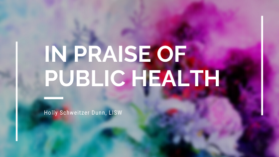 In Praise of Public Health