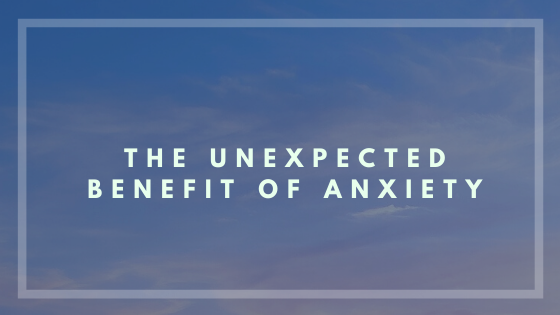 The Unexpected Virtue of Anxiety